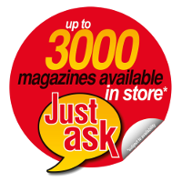 Over 3000 Magazines available from your local newsagent, Just Ask!
